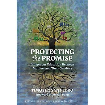 Protecting the Promise by Timothy San Pedro