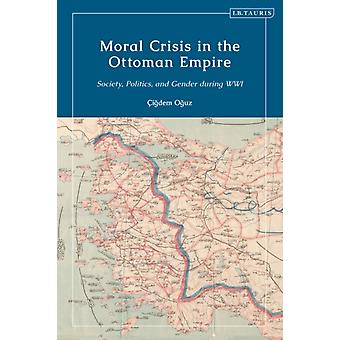 Moral Crisis in the Ottoman Empire by Oguz & Dr Cigdem University of Bologna & Italy