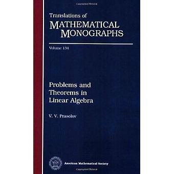 Problems and Theorems in Linear Algebra by V. V. Prasolov - 978082180