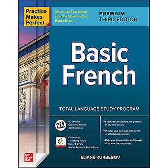 Practice Makes Perfect Basic French Premium Third Edition NTC FOREIGN LANGUAGE