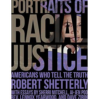 Portraits of Racial Justice  Americans Who Tell the Truth by Robert Shetterly