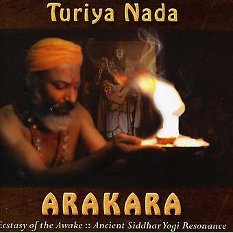 Turiya Nada - Arakara: Ecstasy of the Awake [CD] USA import