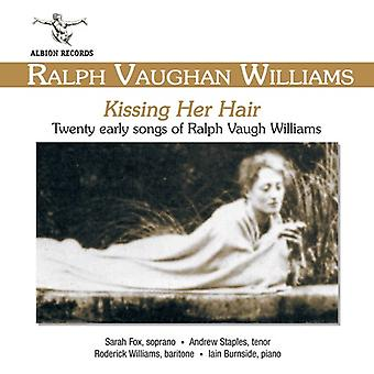 R. Vaughan Williams - kyssingen hennes hår: tjue tidlig sanger av Ralph Vaughan Williams [DVD] USA import