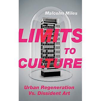 Gränser för kultur - Urban Regeneration vs. Dissident konst av Malcolm Mi