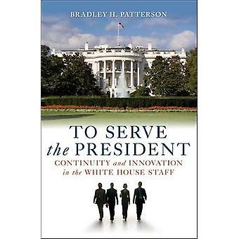Der Präsident - Kontinuität und Innovation im Weißen Haus zu dienen