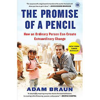 The Promise of a Pencil - How an Ordinary Person Can Create Extraordin