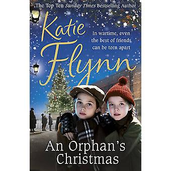An Orphan's Christmas - Book 2 by Katie Flynn - 9781780892320 Book
