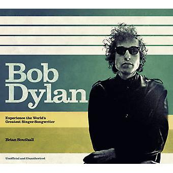 Bob Dylan by Brian Southall - 9781780972701 Book