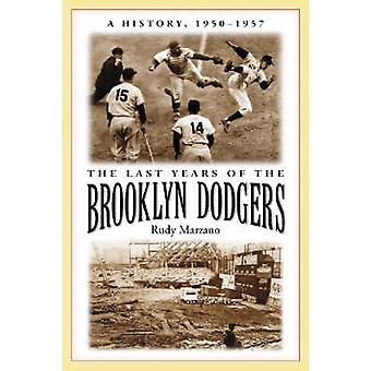 Les dernières années des Dodgers de Brooklyn - une histoire - 1950-1957 par Rudy