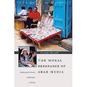 Die moralische Resonanz der arabische Medien Audiokassette Poesie und Kultur im Jemen (Harvard orientalische Monographien)
