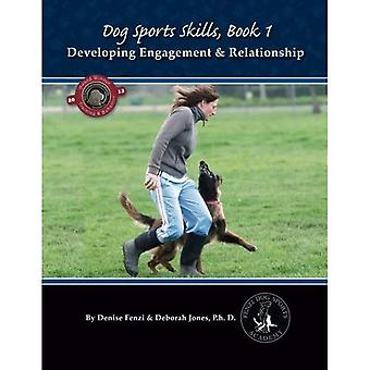 Dog Sports Skills, Book 1: Developing Engagement and Relationship: Volume 1