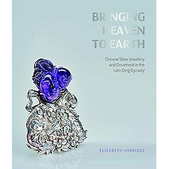 Bringing Heaven to Earth: Silver Jewellery and Ornament in the Late Qing Dynasty
