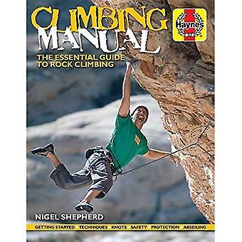Manuel de l'escalade: The Essential Guide to Rock Climbing (manuels Haynes)