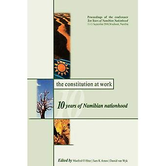 The Constitution at Work: 10 Years of Namibian Nationhood