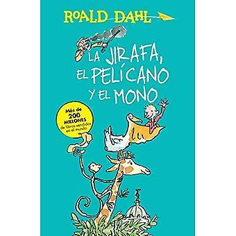La Jirafa, El Pelicano y El Mono (the Giraffe, the Pelican and the Monkey) (Alfaguara Clasicos)