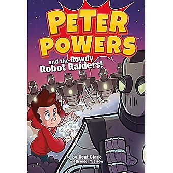 Peter Powers and the Rowdy� Robot Raiders (Peter Powers)