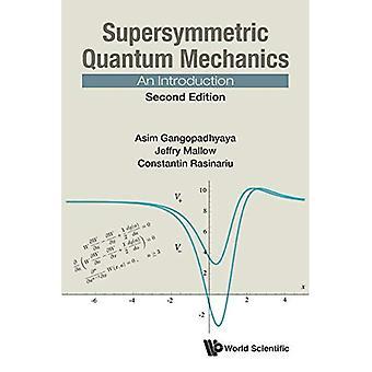 La mécanique quantique supersymétrique: Une Introduction (seconde édition)