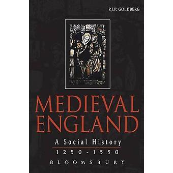 Medieval England  A Social History 12501550 by P J P Goldberg