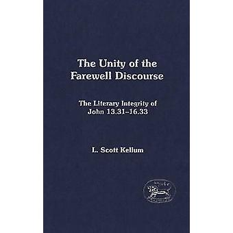 The Unity of the Farewell Discourse by Kellum & L. Scott