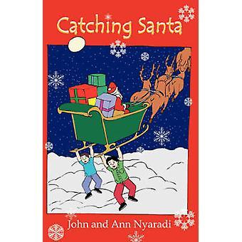 Catching Santa by Nyaradi & J. A.