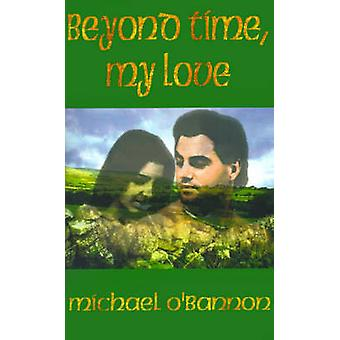 Beyond Time My Love by OBannon & Michael