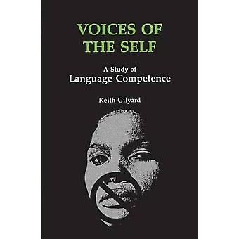 Voices of the Self A Study of Language Competence by Gilyard & Keith