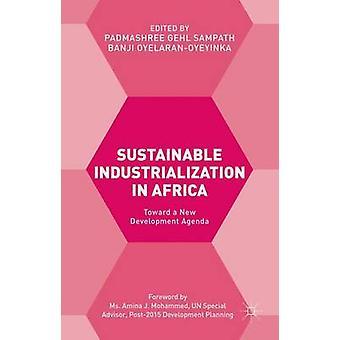 Nachhaltige Industrialisierung in Afrika in Richtung einer neuen Entwicklungsagenda von Gehl Sampath & Padmashree