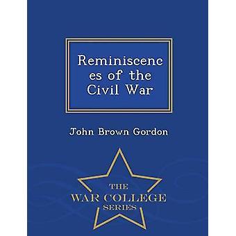Reminiscenser av Civil War War College serie av Gordon & John brun