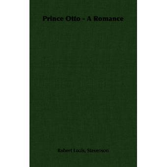 Prince Otto A Romance av Stevenson & Robert Louis