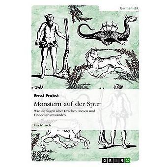 Monstern auf der Spur af Probst & Ernst