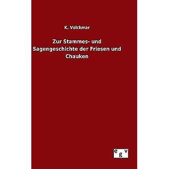Zur Stammes und Sagengeschichte der Friesen und Chauken by Volckmar & K.