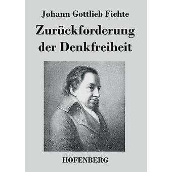 Zurckforderung der Denkfreiheit van Johann Gottlieb Fichte
