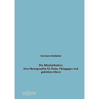 Die Masturbation by Rohleder & Hermann