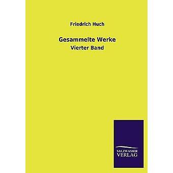 Gesammelte Werke di Huch & Friedrich