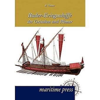 RuderKriegsschiffe der Griechen und Rmer door Tenne & A.
