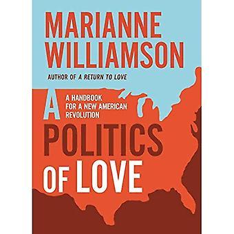 Een politiek van liefde: een handboek voor een nieuwe Amerikaanse Revolutie
