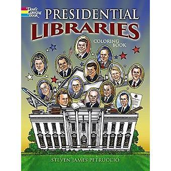 Presidential Libraries by Steven James Petruccio - 9780486798530 Book
