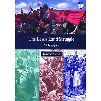 The Lewis Land Struggle - Na Gaisgich by Joni Buchanan - 9780861521661