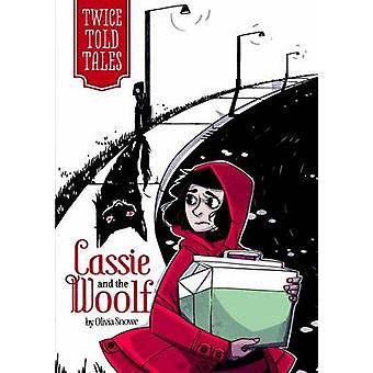 Cassie & the Wolf by Olivia Snowe - Michelle Lamoreaux - 978143426278