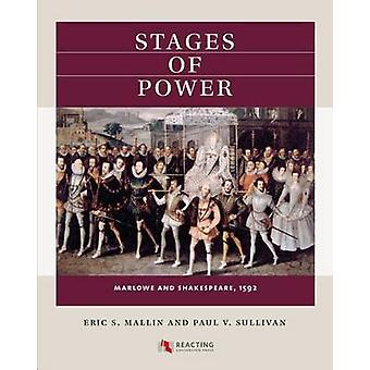 Stages of Power - Marlowe and Shakespeare - 1592 by Eric S. Mallin - P