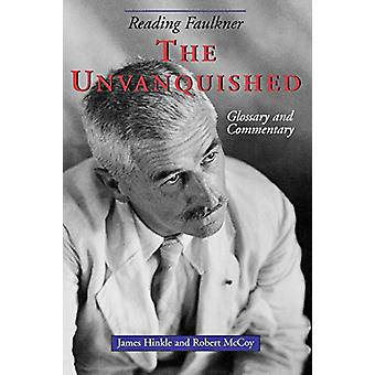Reading Faulkner - The Unvanquished by Reading Faulkner - The Unvanquis