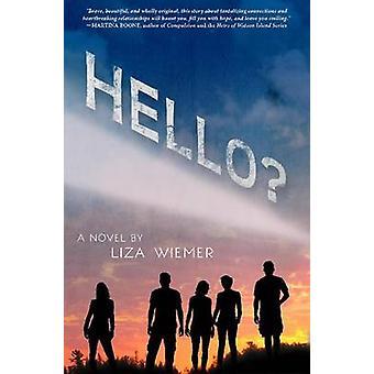 Hello? by Liza M. Wiemer - 9781633920491 Book