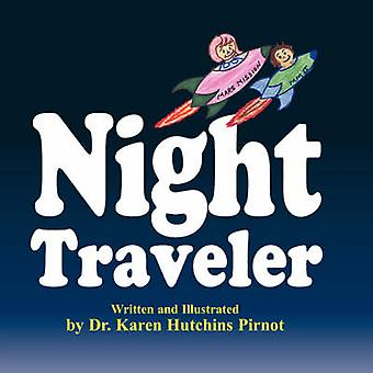 Night Traveler by Dr Karen Hutchins Pirnot - Dr Karen Hutchins Pirnot