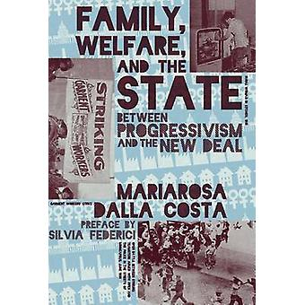 Family - Welfare - and the State - Between Progressivism and the New D