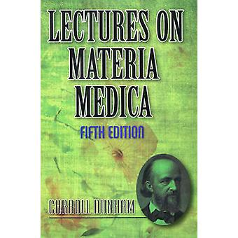 Lectures on Materia Medica by Carroll Dunham - 9788131907283 Book