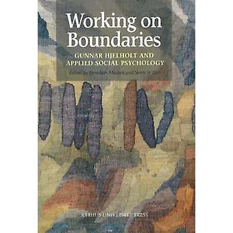 Working on Boundaries - Gunnar Hjelholt and Applied Social Psychology