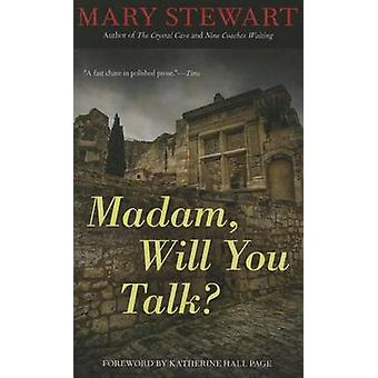 Madam - Will You Talk? by Mary Stewart - Katherine Hall Page - 978161