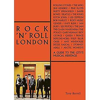 Rock ' n ' Roll Londen: een gids voor de muzikale erfenis van de stad (de reeks van Londen)
