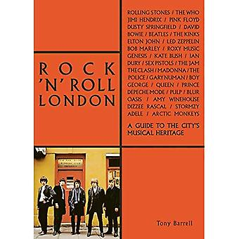 Rock ' n' roll London: en guide til byens musikalske arv (London-serien)