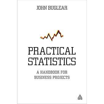 Statistiques pratiques: Un manuel pour les projets d'entreprise